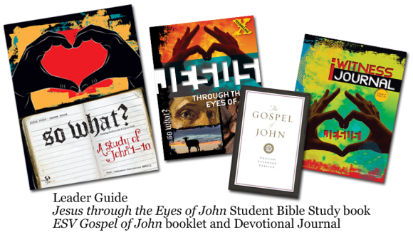 "A study of john 1–10 | ""so what? "" youth bible studies."